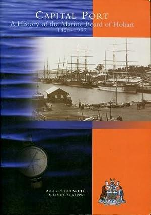 Capital Port : A History of the: Audrey Hudspeth &