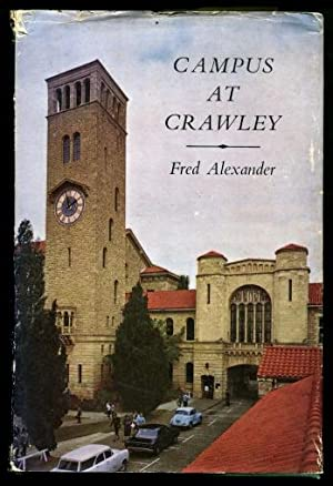 Campus at Crawley : A Narrative and Critical Appreciation of the First Fifty Years of the ...