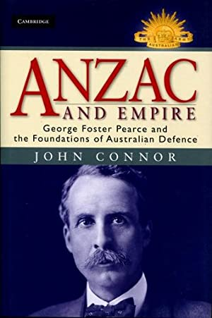 Anzac and Empire : George Foster Pearce and the Foundations of Australian Defence