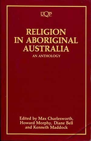 Religion in Aboriginal Australia : An Anthology