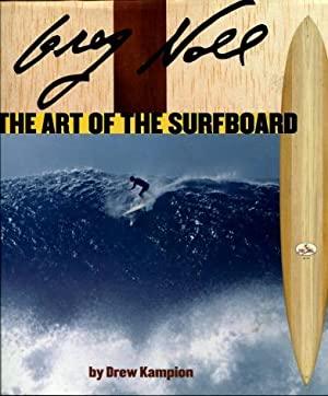Greg Noll : The Art Of The Surfboard: Kampion, Drew