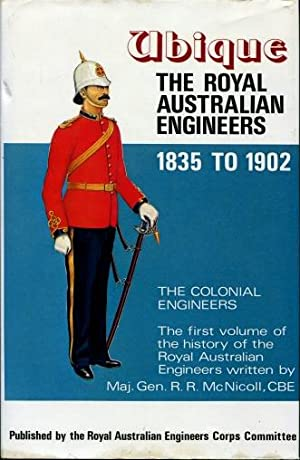 The History of the Royal Australian Engineers 1835 to 1972, Four Volumes (Volume 1, The Colonial ...