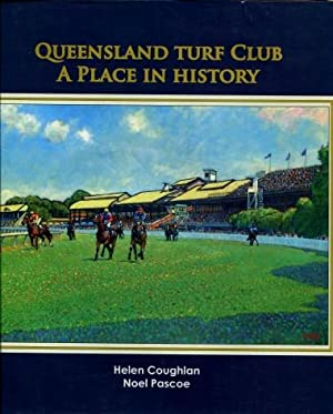 Queensland Turf Club : A Place in History: Helen Coughlan and Noel Pascoe