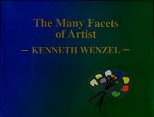 The Many Facets of Artist Kenneth Wenzel: Kenneth Wenzel
