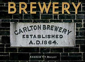 The Brewery : Carlton Brewery 1858 - 1907: Andrew T.T. Bailey