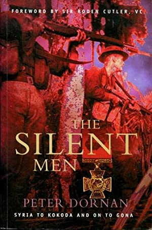 The Silent Men : Syria to Kokoda and on to Gona