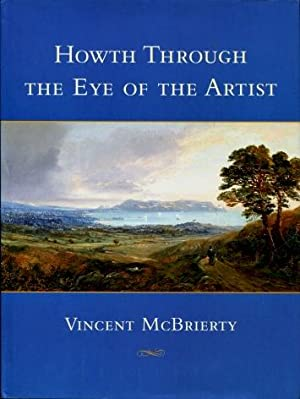 Howth Through the Eye of the Artist: Vincent J McBrierty