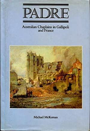 Padre, Australian Chaplains in Gallipoli and France