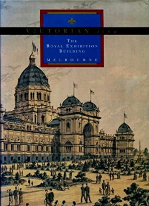 Victorian Icon : The Royal Exhibition Building, Melbourne (PLUS original programmes)