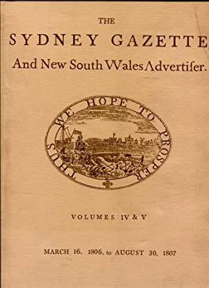 The Sydney Gazette and New South Wales Advertiser Volumes I, II, III, IV & V and VI & VII (...