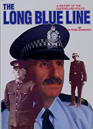The Long Blue Line : A History: W. Ross Johnston