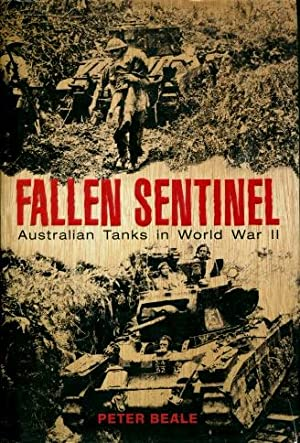 Fallen Sentinel : Australian Tanks in World War II