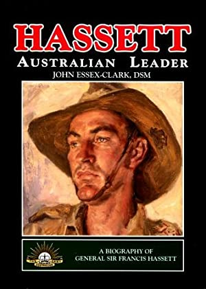 Hassett, Australian Leader : A Biography of: John Essex-Clark, DSM