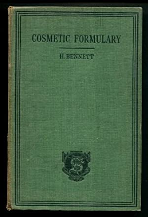 The Cosmetic Formulary : How to Make: H. Bennett