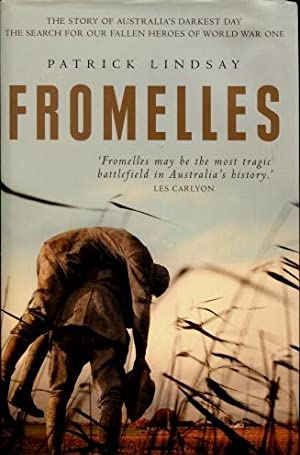 Fromelles : The Story of Australia's Darkest Day, the Search for our Fallen Heroes of World War One