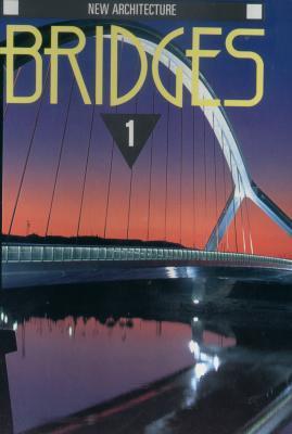 New Architecture : Bridges 1: Francisco Asensio Cerver (editor)