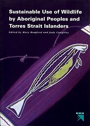Sustainable Use of Wildlife By Aboriginal Peoples and Torres Strait Islanders