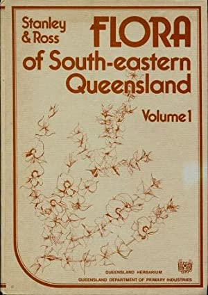 Flora of South-Eastern Queensland, Volume 1: Stanley, T. D.;