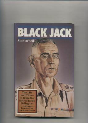 Black Jack : The Life and Times of Brigadier Sir Frederick Galleghan