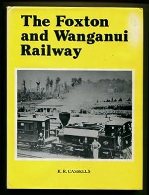 The Foxton and Wanganui Railway: Cassells, K. R.