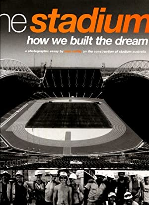 The Stadium : How We Built the Dream
