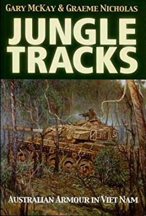 Jungle Tracks : Australian Armour in Viet Nam