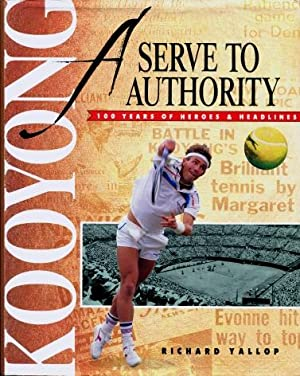 A Serve to Authority : Kooyong - 100 Years of Heroes & Headlines