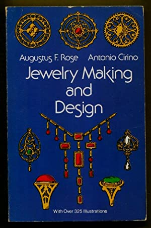 Jewelry Making and Design: Rose, Augustus F.; Cirino, Antonio