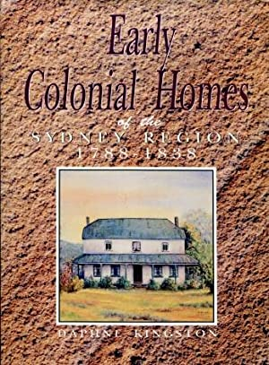 Early Colonial Homes of the Sydney Region, 1788 - 1838