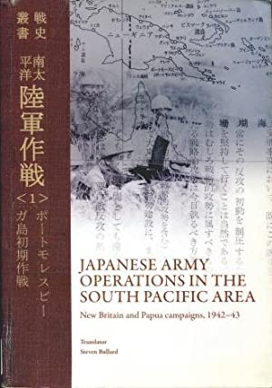 Japanese Army Operations in the South Pacific: Steven Bullard (Translator)