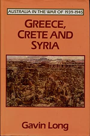 Greece, Crete and Syria : ( Australia in the War of 1939 - 1945, Series 1, (Army), Volume II )