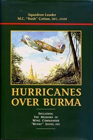 "Hurricanes Over Burma : Including the Memoirs: M.C. ""Bush"" Cotton"
