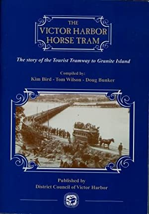 The Victor Harbor Horse Tram : The: Compiled By Kim