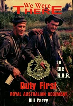 We Were There in the RAR : Duty First, Royal Australian Regiment