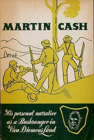 Martin Cash, the Bushranger of Van Diemen's: Martin Cash