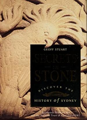 Secrets in Stone : Discover the history of Sydney