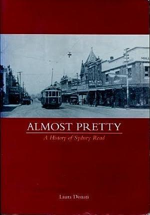 Almost Pretty : A History of Sydney: Laura Donati