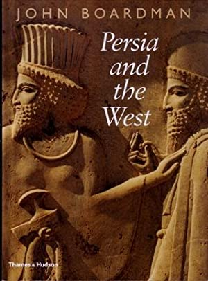 Persia and the West: An Archaeological Investigation of the Genesis of Achaemenid Art