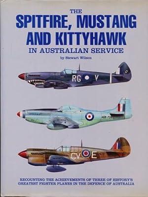The Spitfire, Mustang and Kittyhawk in Australian: Stewart Wilson