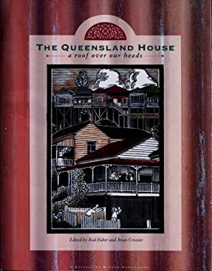 The Queensland House : A Roof Over Our Heads