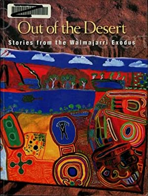 Out of the Desert : Stories from the Walmajarri Exodus