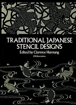 Traditional Japanese Stencil Designs: Hornung, Clarence P.