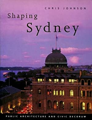 Shaping Sydney : Public Architecture and Civic Decorum