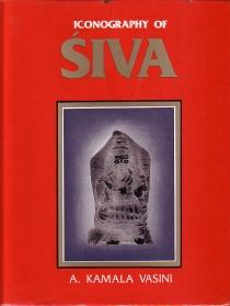 Iconography of Siva : With Special Reference: Vasini, A. Kamala