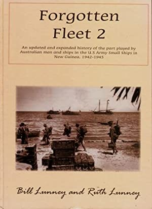 Forgotten Fleet 2 : An Updated and Expanded History of the Part Played by Australian Men and Ship...