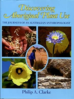 Discovering Aboriginal Plant Use : The Journeys of an Australian Anthropologist
