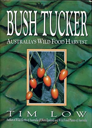 Bush Tucker : Australia's Wild Food Harvest
