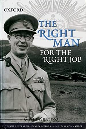 The Right Man for the Right Job : Lieutenant General Sir Stanley Savige As a Military Commander
