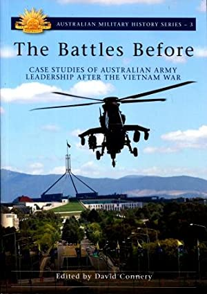 The Battles Before : Case Studies of Australian Army Leadership after the Vietnam War