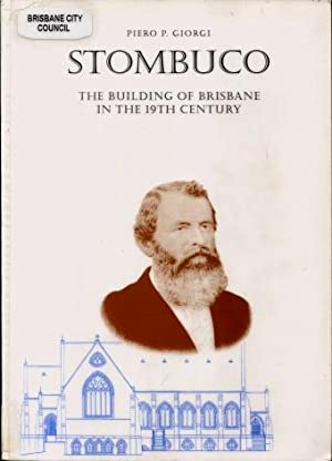 Stombuco : The Building of Brisbane in the 19th Century